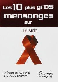 Les dix plus gros mensonges sur le sida